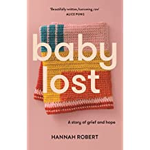 Baby Lost: A Story of Grief and Hope