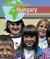 Hungary (Exploring World Cultures)