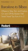 Fodor's Barcelona to Bilbao, 1st Edition (Travel Guide)
