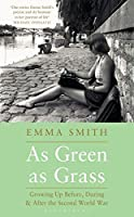 As Green as Grass: Growing Up Before, During and After the Second World War