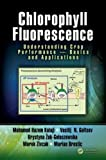 Chlorophyll Fluorescence: Understanding Crop Performance ― Basics and Applications