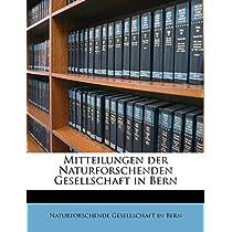 Mitteilungen Der Naturforschenden Gesellschaft in Bern, NR. 440 -468