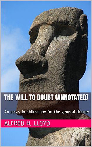 The Will to Doubt (Annotated): An essay in philosophy for the general thinker (English Edition)