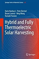 Hybrid and Fully Thermoelectric Solar Harvesting (Springer Series in Materials Science)