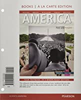 America: Past and Present, Volume 2, Books a la Carte Plus NEW MyLab History with eText -- Access Card Package (10th Edition)