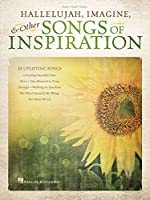 Hallelujah, Imagine, & Other Songs of Inspiration: Piano - Vocal - Guitar