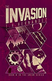 The Invasion (The Union) by [T.H. Hernandez]