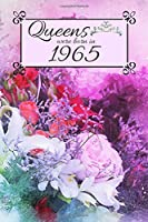 Queens Were Born In 1965: Also search main title with different birth year. Floral 1965 Birthday Christmas Notebook, Present, Sketchbook, Diary, & Keepsake for Queen Birthday Card Gifts / Flower Card.