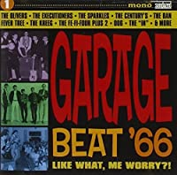Garage Beat '66 Vol.1: Like What Me Worry by Various Artists (2004-04-27)