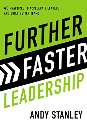 Further Faster Leadership: 40 Practices to Accelerate Leaders and Build Better Teams (English Edition)