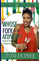 Whose Fork Is It Anyway?: Dining Etiquette Guide for Teens