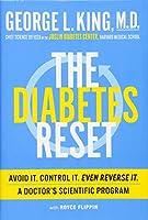 The Diabetes Reset: Avoid It. Control It. Even Reverse It: A Doctor's Scientific Program
