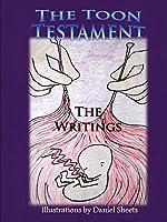 The Toon Testament: The Writings