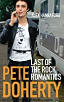 Pete Doherty: Last of the Rock Romantics
