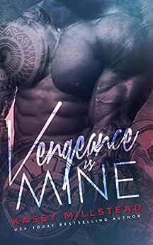 Vengeance is Mine by [Millstead, Kasey]