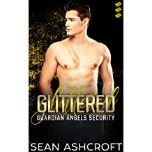 Glittered (Guardian Angels Security Book 3)