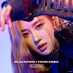 BLACKPINK IN YOUR AREA(ROSE ver.)(初回生産限定盤)