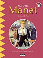 Little Manet: Discover the Life and Work of the Father of Modernity!