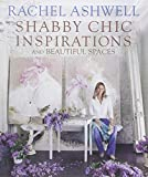 Rachel Ashwell Shabby Chic Inspirations and Beautiful Spaces