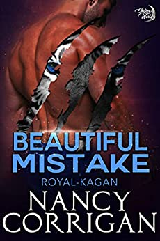 Beautiful Mistake: Royal Shifters (sexy version) (Shifter World: Royal-Kagan series Book 2) by [Corrigan, Nancy]