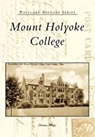 Mount Holyoke College Ma (Postcard History)