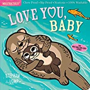 Indestructibles: Love You, Baby: Chew Proof · Rip Proof · Nontoxic · 100% Washable (Book for Babies, Newborn B