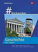 #blickwinkel Geschichte fuer die FOS 11. Schuelerband. Bayern: Geschichte/Sozialkunde fuer Fachoberschulen und Berufsoberschulen