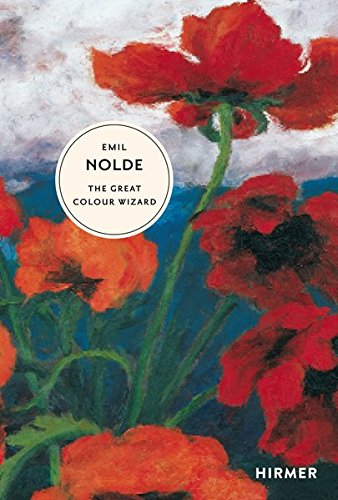 Download Emil Nolde: The Great Colour Wizard (The Great Masters of Art) 3777424668