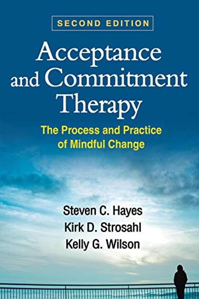 千パーツアレンジAcceptance and Commitment Therapy, Second Edition: The Process and Practice of Mindful Change (English Edition)