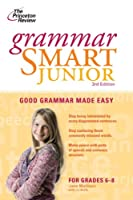 Grammar Smart Junior, 3rd Edition (Smart Juniors Guide for Grades 6 to 8)