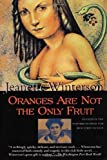 Oranges Are Not the Only Fruit [Paperback] [12th printing] (Author) Jeanette Winterson