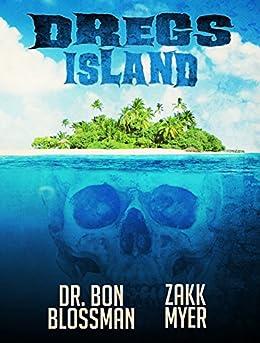 Dregs Island by [Blossman, Dr. Bon, Myer, Zakk]