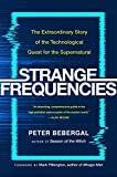 Strange Frequencies: The Extraordinary Story of the Technological Quest for the Supernatural 画像