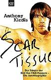Scar Tissue: Der Saenger der Red Hot Chili Peppers - Die Autobiographie