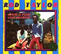 Where Is Your Love Mankind by Rod Taylor (2007-09-11)