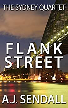 [Sendall, A.J.]のFlank Street (The Sydney Quartet Book 1) (English Edition)