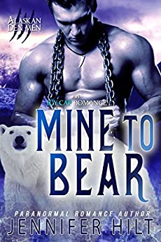 Mine to Bear (Icy Cap Den Book 2) by [Hilt, Jennifer]