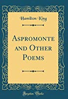 Aspromonte and Other Poems (Classic Reprint)