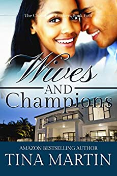 Wives And Champions (The Champion Brothers Book 4) by [Martin, Tina]