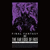 THE FAR EDGE OF FATE:FINAL FANTASY �]�W ORIGINAL SOUNDTRACK【映像付サントラ/Blu-ray Disc Music】