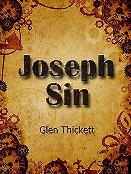 [Thickett, Glen]のJoseph Sin: Book One of Nemesis (English Edition)