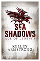 Sea of Shadows: Book 1 of the Age of Legends Series
