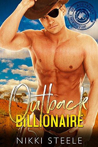 Outback Billionaire: A  Steamy Standalone Billionaire Romance (The Billionaires of Australia) (English Edition)