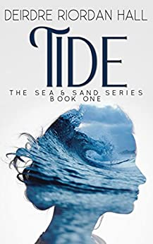 Tide (The Sea & Sand Series Book 1) by [Riordan Hall, Deirdre]