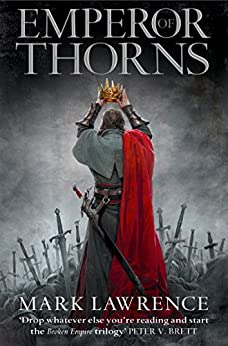 Emperor of Thorns (The Broken Empire Book 3) by [Lawrence, Mark]