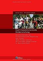"""Familienaktivierende Heimerziehung: Abschlussbericht der wissenschaftlichen Begleitung zum Projekt """"Neue Formen Familienaktivierender Heimerziehung in Rheinland-Pfalz"""""""