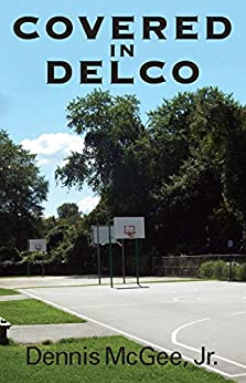 Covered in Delco by [McGee Jr., Dennis]