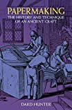 Papermaking: The History and Technique of an Ancient Craft by Dard Hunter(2011-03-17)