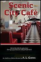 Scenic City Cafe: Volume Three