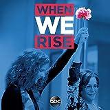 When We Rise (Original Television Soundtrack)